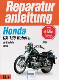 Motorbuch Bd. 5218 Reparatur-Anleitung HONDA CA 125 Rebel, 95-
