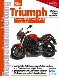 Motorbuch Bd. 5294 Reparatur Anleitung für TRIUMPH Daytona 675/R, Street Triple/R, 06-