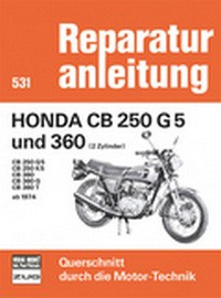 Motorbuch Engine book No. 531 repair instructions HONDA CB 250 G5/360 Bj 74-76
